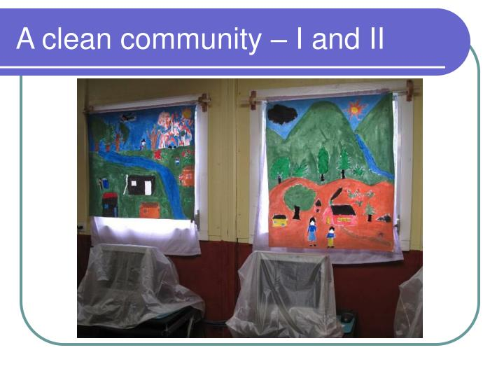 A clean community – I and II