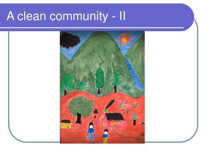 A clean community - II