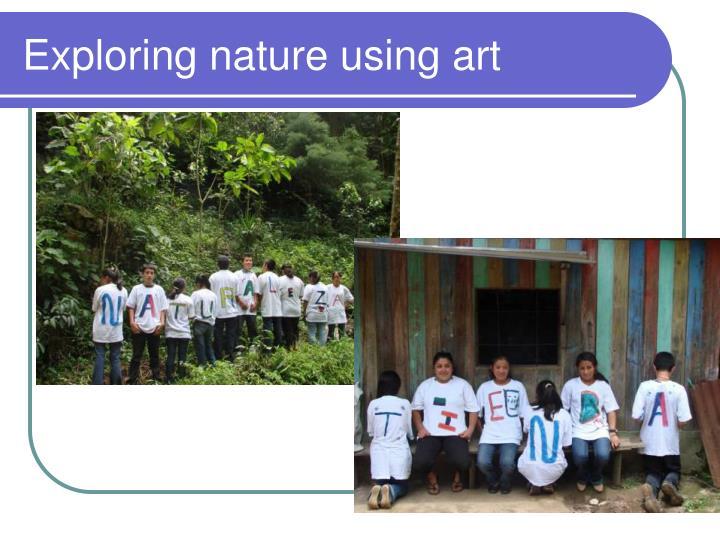 Exploring nature using art