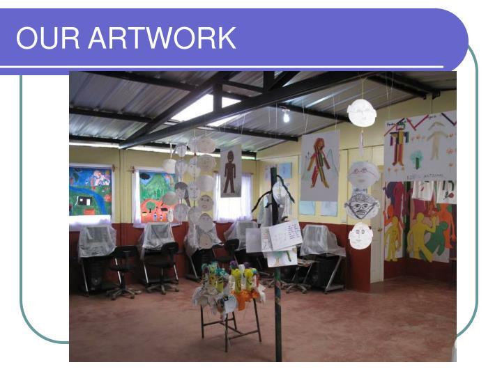 OUR ARTWORK