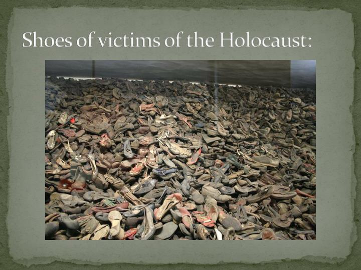 Shoes of victims of the Holocaust: