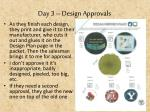 day 3 design approvals3