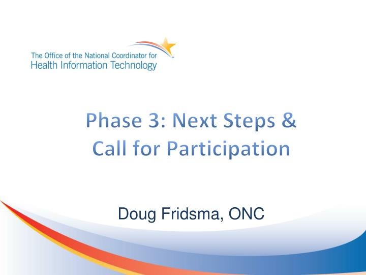 Phase 3: Next Steps & Call for Participation