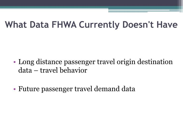 What Data FHWA Currently Doesn't Have