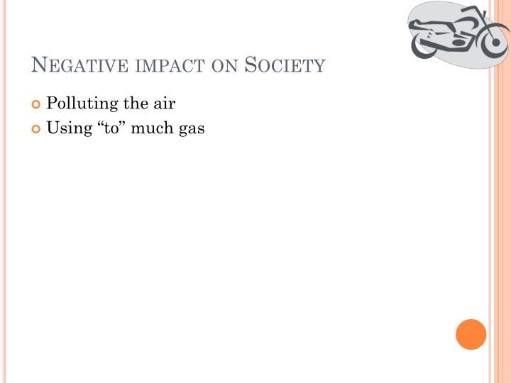 Negative impact on Society