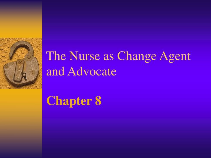 the nurse as change agent and advocate n.