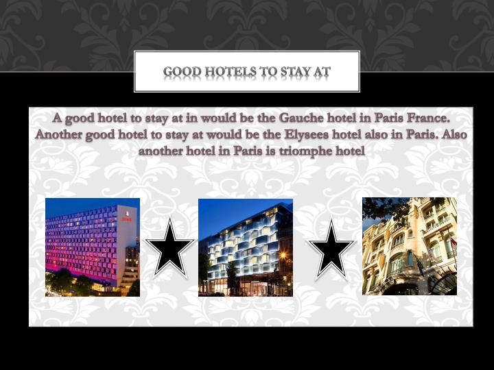 Good hotels to stay at
