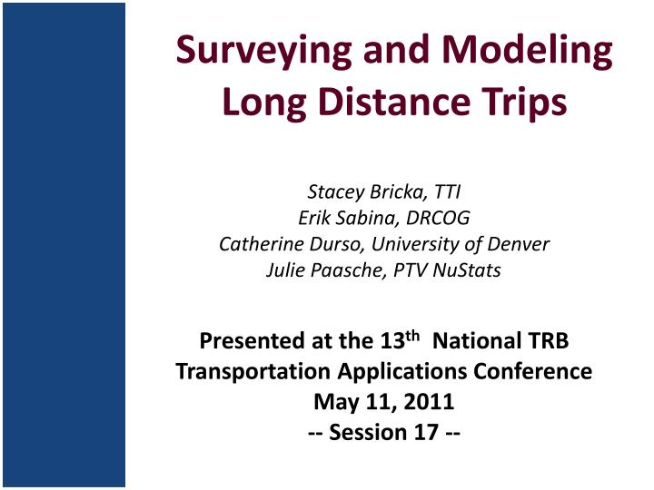 surveying and modeling long distance trips n.