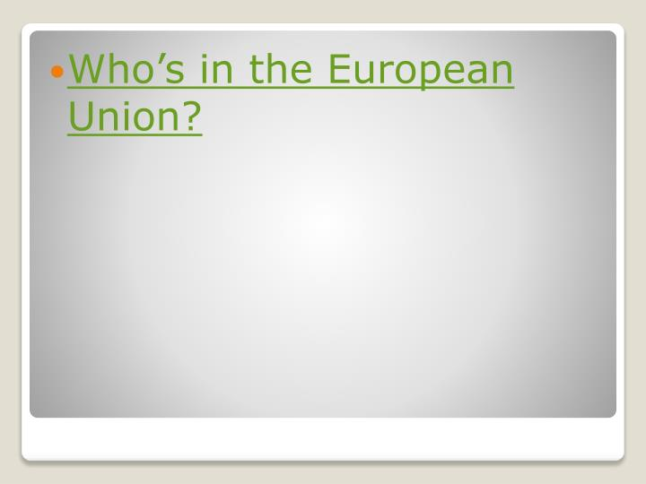 Who's in the European Union?