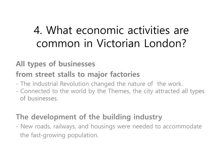 4. What economic activities are common in Victorian London?