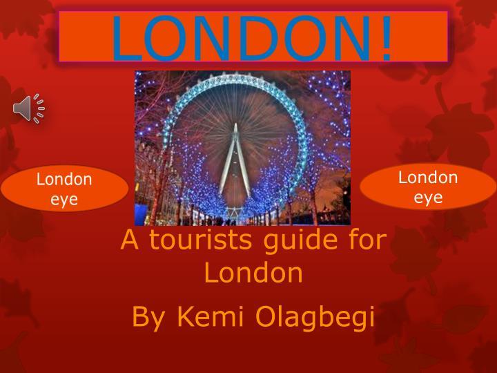 A tourists guide for london by kemi olagbegi