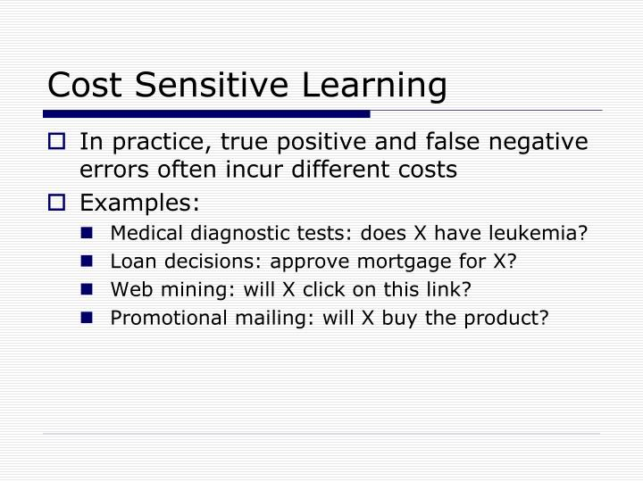Cost Sensitive Learning