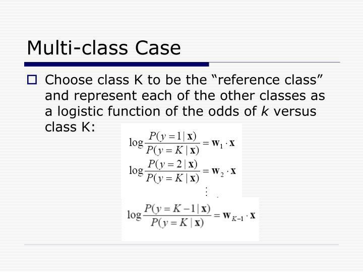 Multi-class Case