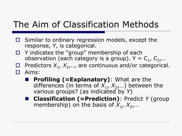 The aim of classification methods