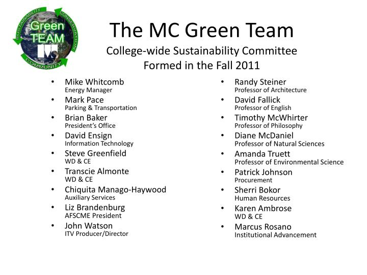 The mc green team college wide sustainability committee formed in the fall 2011