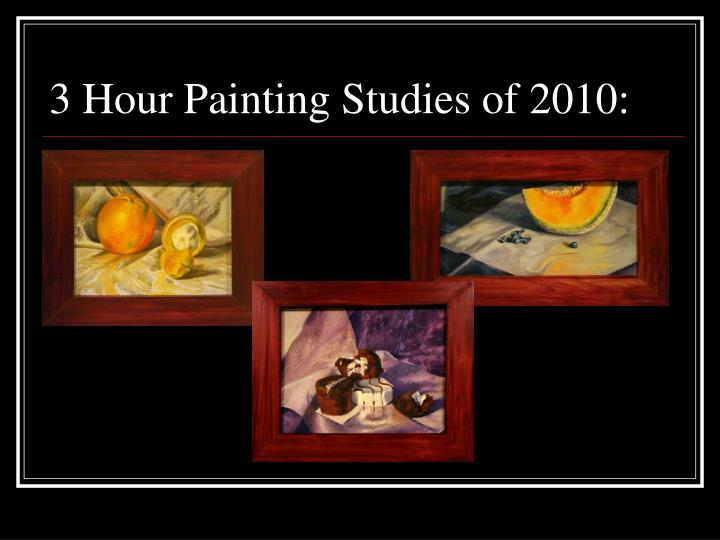 3 Hour Painting Studies of 2010: