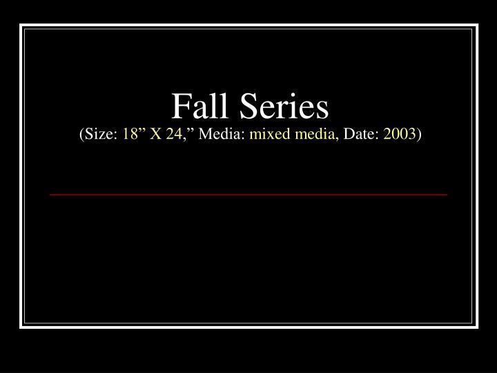 Fall Series