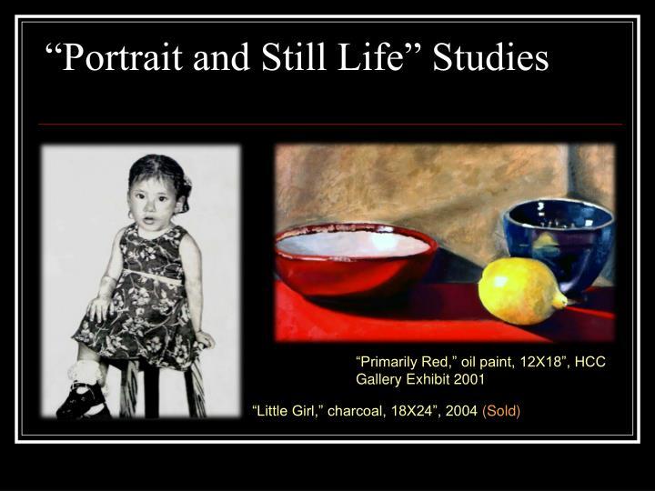 Portrait and still life studies