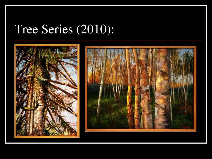 Tree Series (2010):