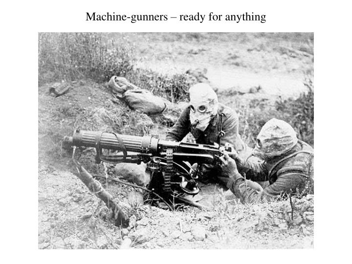 Machine-gunners – ready for anything