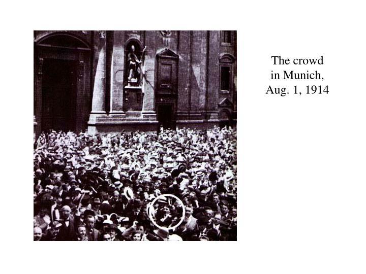 The crowd in munich aug 1 1914