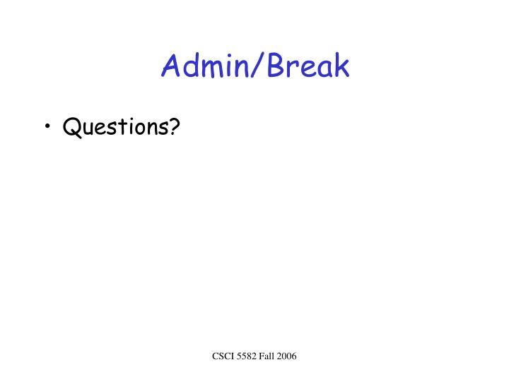 Admin/Break