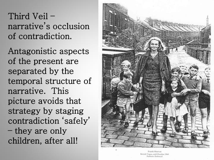 Third Veil – narrative's occlusion of contradiction.