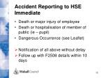 accident reporting to hse immediate