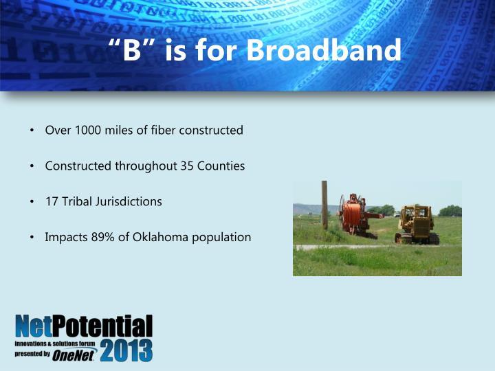 """B"" is for Broadband"