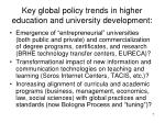 key global policy trends in higher education and university development1