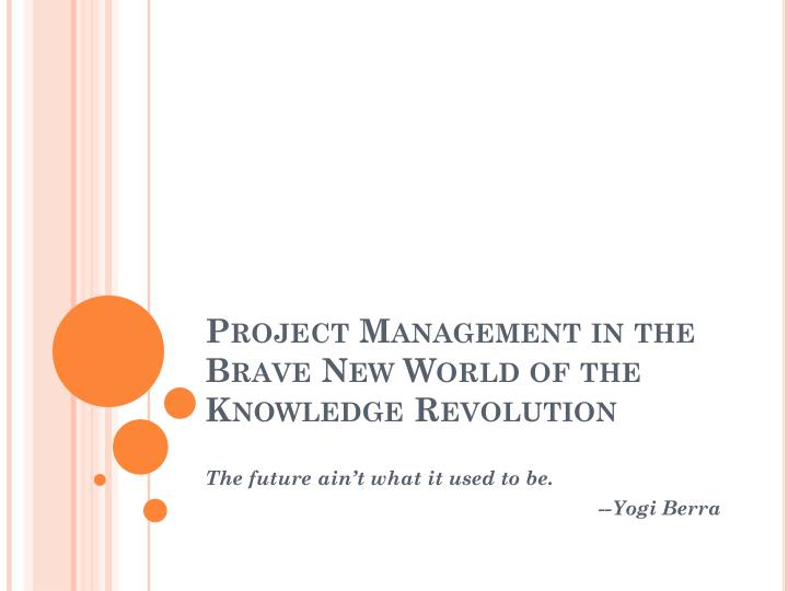 project management in the brave new world of the knowledge revolution n.