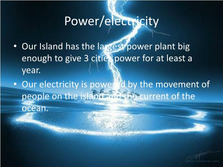 Power/electricity