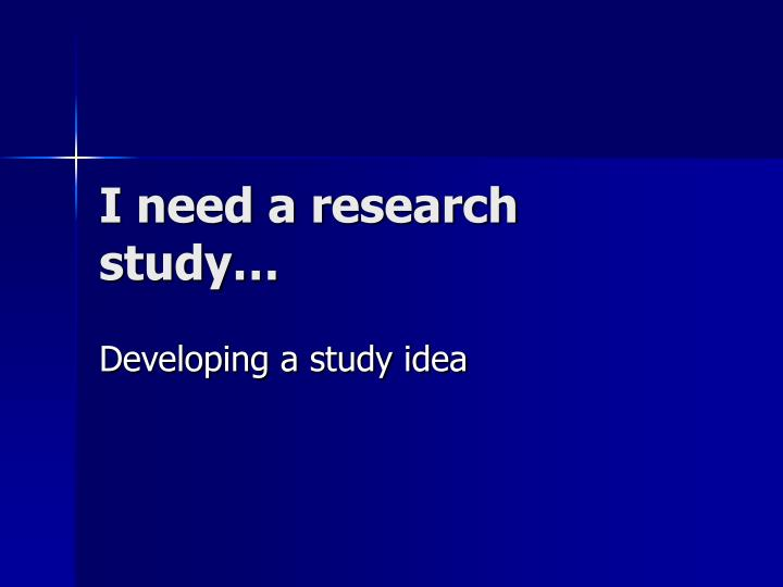 i need a research study n.