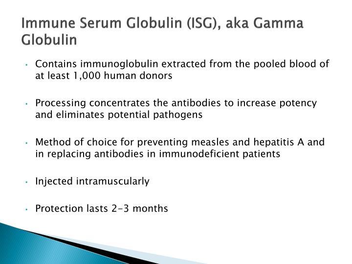 Immune Serum Globulin (ISG), aka Gamma Globulin