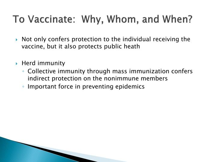 To Vaccinate:  Why, Whom, and When?