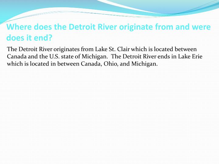 Where does the Detroit River originate from and were does it end?
