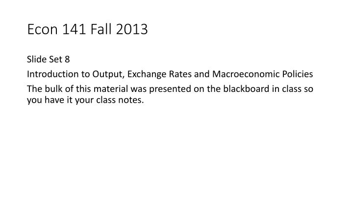 PPT - Econ 141 Fall 2013 PowerPoint Presentation - ID:2910175