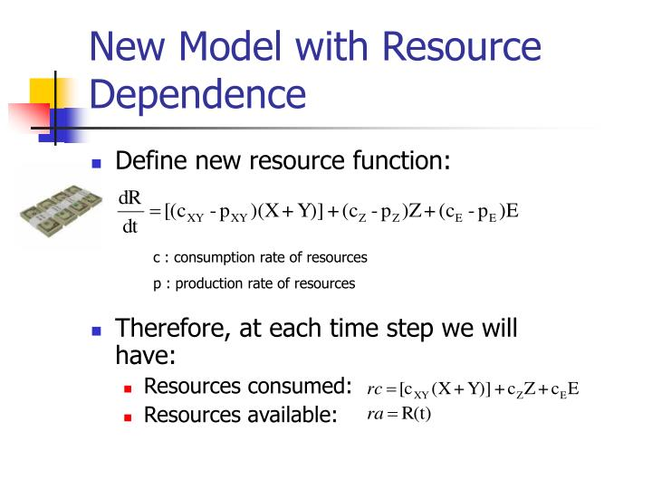 New Model with Resource Dependence