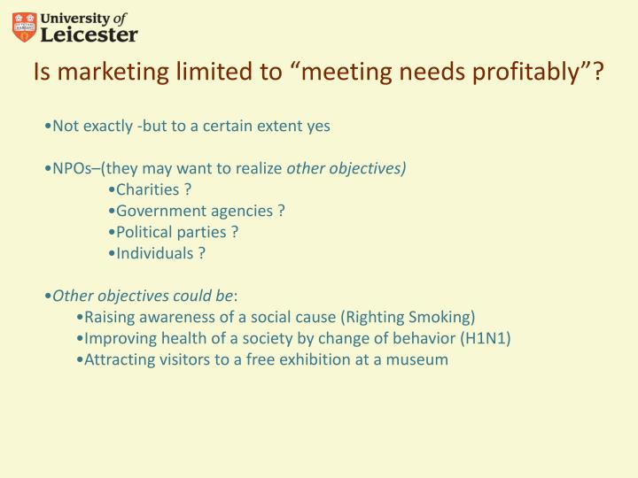 """Is marketing limited to """"meeting needs profitably""""?"""