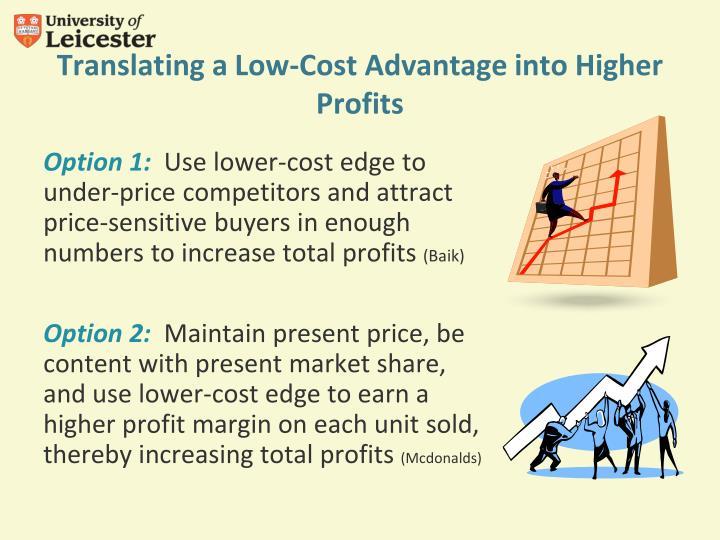 Translating a Low-Cost Advantage into Higher Profits