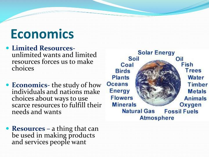 economics unlimited wants and limited resources 1 health economics health economics concepts & tools what is economics study of how society allocates its scarce resources unlimited wants, limited resources tradeoffs must make decisions 1.