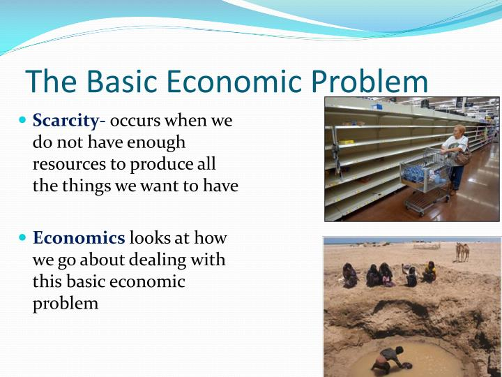 solving basic economic problem of mixed economics The economic problem all societies face the economic problem, which is the problem of how to make the best use of limited, or scarce, resourcesthe economic problem exists because, although the needs and wants of people are endless, the resources available to satisfy needs and wants are limited.