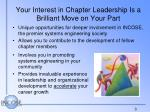 your interest in chapter leadership is a brilliant move on your part