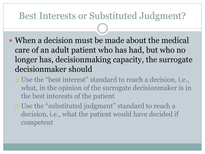 Best Interests or Substituted Judgment?