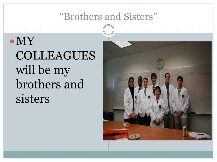 """""""Brothers and Sisters"""""""