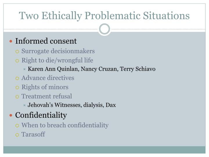 Two Ethically Problematic Situations