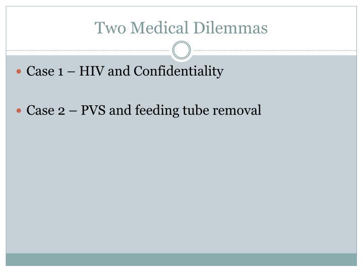 Two Medical Dilemmas