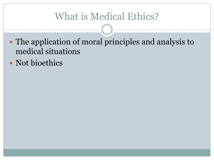 What is Medical Ethics?