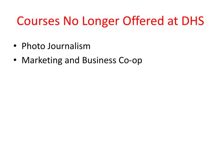 Courses No Longer Offered at DHS