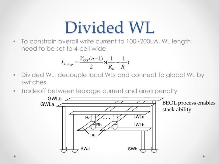 Divided WL